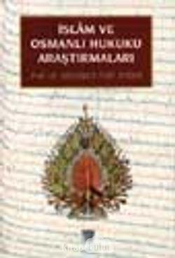 İslam ve Osmanlı Hukuku Araştırmaları