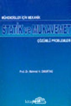 Mühendisler için Mekanik Statik ve Mukavemet Çözümlü Problemleri