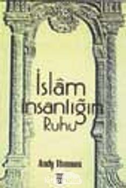 İslam İnsanlığın Ruhu