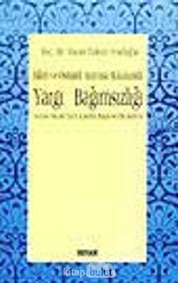 İslam ve Osmanlı Anayasa Hukukunda Yargı Bağımsızlığı
