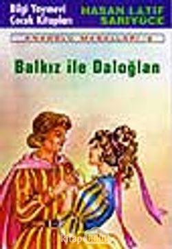 Balkız İle Daloğlan 'Anadolu Masalları- 6'