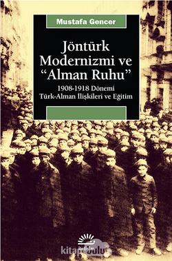 """Jöntürk Modernizmi ve """"Alman Ruhu"""""""
