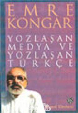 Yozlaşan Medya ve Yozlaşan Türkçe