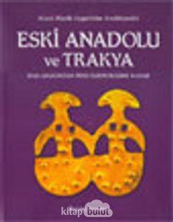 Eski Anadolu ve Trakya 1 Başlangıcından Pers Egemenliğine Kadar
