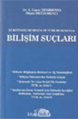 Mukayeseli Hukukta ve Türk Hukukunda Bilişim Suçları