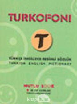Turkofoni Türkçe İngilizce Resimli Sözlük Turkish English Pictionary