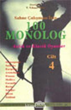 Sahne Çalışması İçin 100 Monolog 4 Klasik Oyunlar