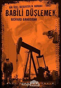 Babili Düşlemek  Bir Özel Dedektiflik Romanı 1942