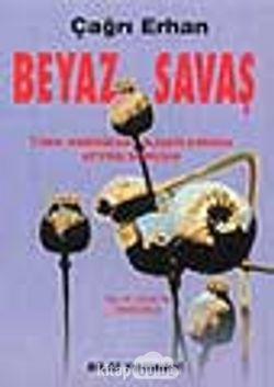 Beyaz Savaş-Türk Amerikan Sorununda Afyon Sorunu