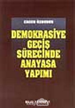 Demokrasiye Geçiş Sürecinde Anayasa Yapımı