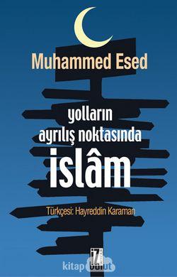 Yolların Ayrılış Noktasında İslam