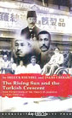 The Rising Sun and The Turkish Crescent New Perspectives On The History of Japanese Turkish Relations