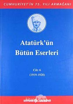 Atatürk'ün Bütün Eserleri / 6.Cilt