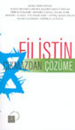 Filistin Çıkmazdan Çözüme