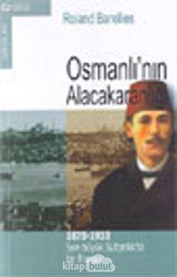 Osmanlının Alacakaranlığı