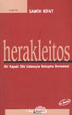 Herakleitos Bir Kapalı Söz Ustasıyla Buluşma Denemesi