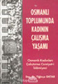 Osmanlı Toplumunda Kadının Çalışma Yaşamı Osmanlı Kadınları Çalıştırma Cemiyet-i İslamiyesi