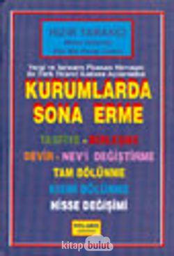 Vergi ve Sermaye Piyasası Mevzuatı ile Türk Ticaret Kanunu Açılarından Kurumlarda Sona Erme