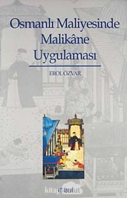 Osmanlı Maliyesinde Malikane Uygulaması