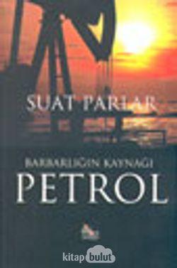 Barbarlığın Kaynağı Petrol