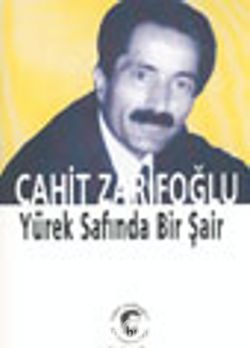 Cahit Zarifoğlu Yürek Safında Bir Şair