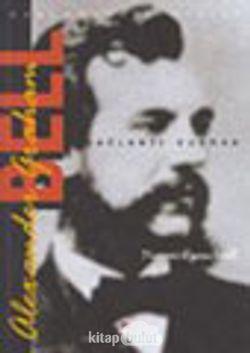 Alexander Graham Bell / Bağlantı Kurmak