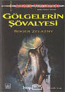 Gölgelerin Şövalyesi / Amber Yıllıkları 9. Kitap