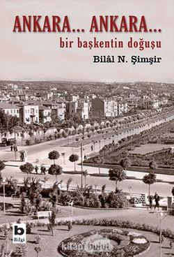 Ankara... Ankara-Bir Başkent'in Doğuşu