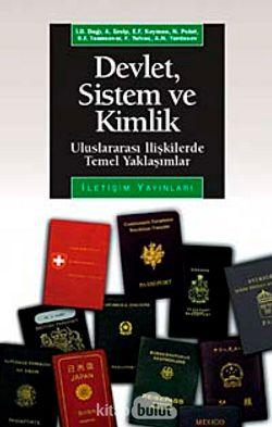 Devlet Sistem ve Kimlik  Uluslararası İlişkilerde Temel Yaklaşımlar