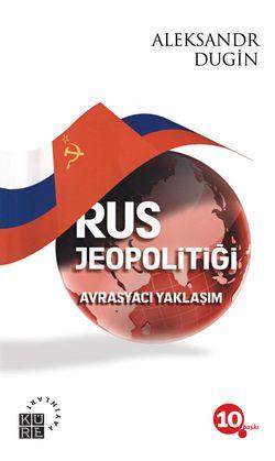 Rus Jeopolitiği Avrasyacı Yaklaşım