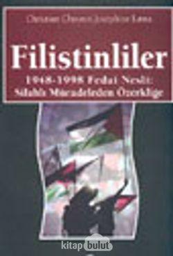 Filistinliler 1948-1998 Fedai Nesli: Silahlı Mücadeleden Özerkliğe