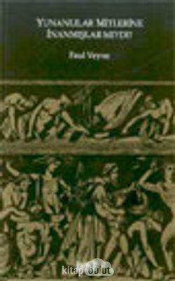 Yunanlılar Mitlerine İnanmışlar Mıydı?