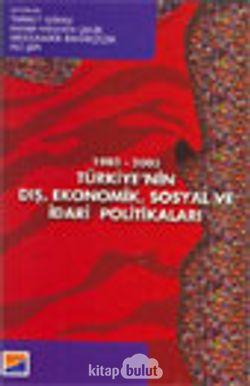 1980-2003 Türkiye'nin Dış Ekonomik Sosyal ve İdari Politikaları