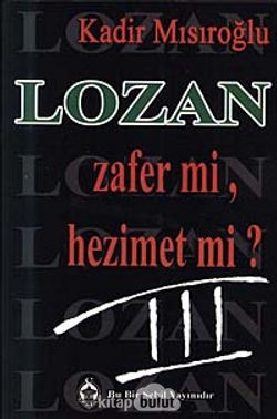 Lozan Zafer Mi? Hezimet Mi?/3