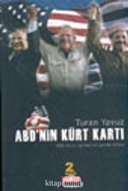 ABD'nin Kürt Kartı ABD-Kürt İlişkilerinin Perde Arkası