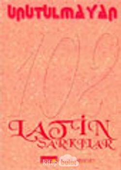 Unutulmayan 102 Latin Şarkılar