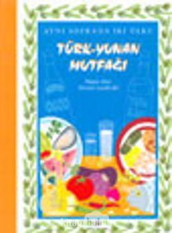 Aynı Sofrada İki Ülke Türk-Yunan Mutfağı