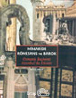 Mimaride Rönesans ve Barok Osmanlı Başkenti İstanbul'da Etkileri