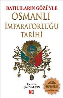 Batılıların Gözüyle Osmanlı İmparatorluğu Tarihi (Tam Metin)