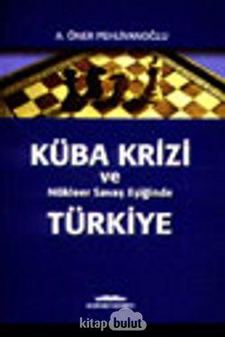 Küba Krizi ve Nükleer Savaş Eşiğinde Türkiye