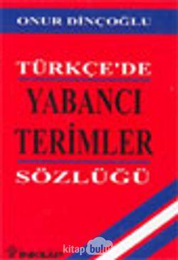 Türkçe'de Yabancı Terimler Sözlüğü