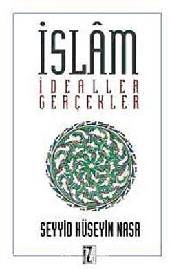 İslam: İdealler Ve Gerçekler