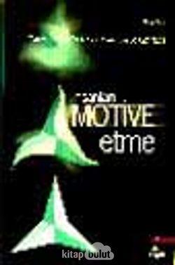 İnsanları Motive Etme