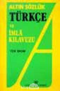Altın Sözlük-Türkçe İmla Kılavuzu