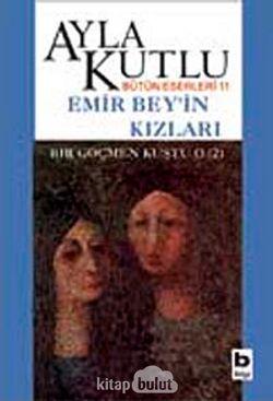 Emir Bey'in Kızları - Bir Göçmen Kuştu O - 2