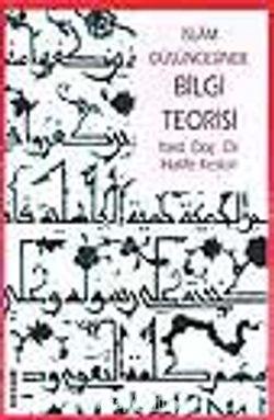 İslam Düşüncesinde Bilgi Teorisi
