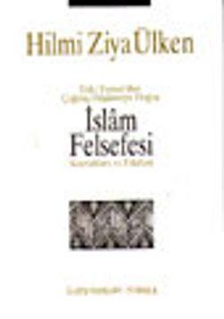 İslam Felsefesi Kaynakları ve Etkileri Eski Yunandan Çağdaş Düşünceye Doğru